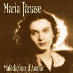 Maria Tanase – Malediction d'amour
