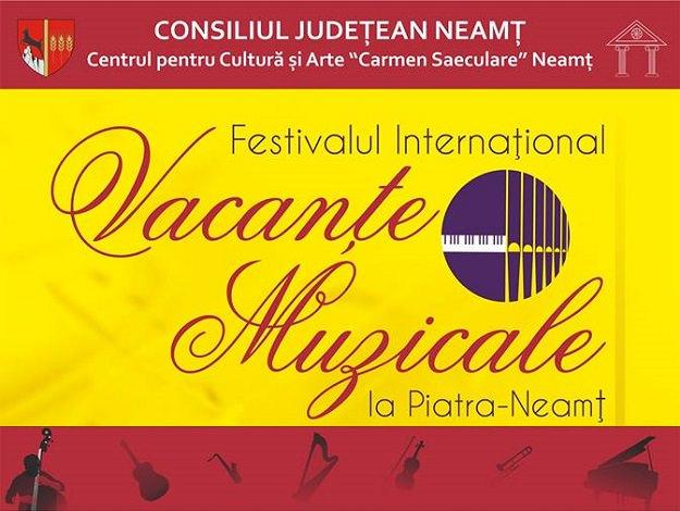 Festivalul Internaţional Vacanţe Muzicale la Piatra-Neamţ