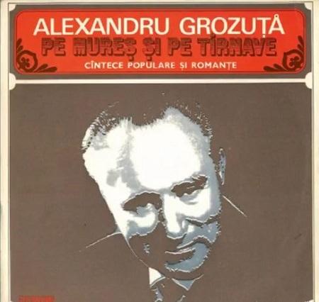 Alexandru Grozuta - Pe Mures si pe Tarnave
