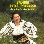 Valeria Peter Predescu – Ia-ma-n brate dorule