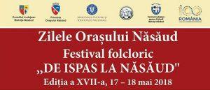 """Festivalul folcloric """"De Ispas la Nasaud"""" 2018"""