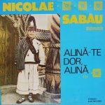 Nicolae Sabau – Alina-te dor, Alina