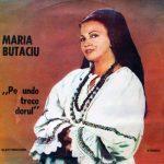 Maria Butaciu – Pe unde trece dorul