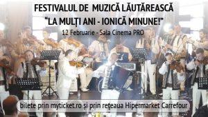 Festivalul de Muzica Lautareasca La Multi Ani - Ionica Minune!