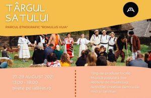 Targul Satului - Parcul Etnografic Romulus Vuia 2021